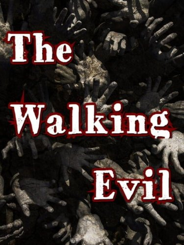 The Walking Evil